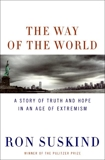 The Way of the World: A Story of Truth and Hope in an Age of Extremism, Suskind, Ron
