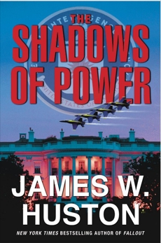 The Shadows of Power, Huston, James W.