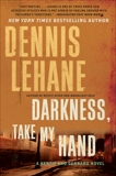 Darkness, Take My Hand, Lehane, Dennis