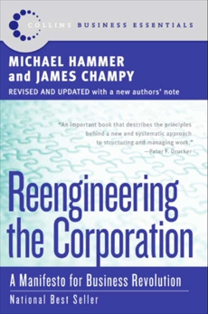 Reengineering the Corporation: Manifesto for Business Revolution, A, Champy, James & Hammer, Michael