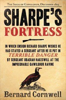 Sharpe's Fortress: Richard Sharpe and the Siege of Gawilghur, December 1803, Cornwell, Bernard