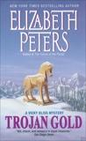 Trojan Gold: A Vicky Bliss Novel of Suspense, Peters, Elizabeth