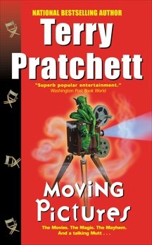 Moving Pictures: A Novel of Discworld, Pratchett, Terry