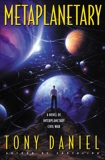Metaplanetary: A Novel of Interplanetary Civil War, Daniel, Tony