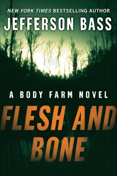 Flesh and Bone: A Body Farm Novel, Bass, Jefferson