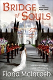 Bridge of Souls: The Quickening Book Three, McIntosh, Fiona