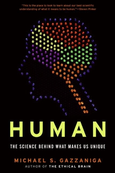 Human: The Science Behind What Makes Your Brain Unique, Gazzaniga, Michael S.
