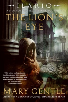 Ilario: The Lion's Eye: A Story of the First History, Book One, Gentle, Mary
