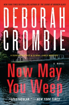 Now May You Weep: A Novel, Crombie, Deborah
