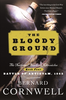 The Bloody Ground: Starbuck Chronicles Volume Four, The, Cornwell, Bernard