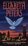 Die for Love: A Jacqueline Kirby Novel of Suspense, Peters, Elizabeth