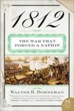 1812: The War of 1812, Borneman, Walter R.