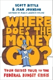 Where Does the Money Go?: Your Guided Tour to the Federal Budget Crisis, Johnson, Jean & Bittle, Scott