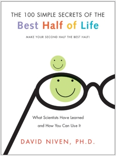 100 Simple Secrets of the Best Half of Life: What Scientists Have Learned and How You Can Use It, Niven, David