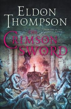 The Crimson Sword: Book One of the Legend of Asahiel, Thompson, Eldon