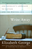 Write Away: One Writer's Approach to the Novel, George, Elizabeth
