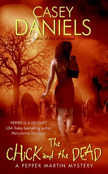The Chick and the Dead: A Pepper Martin Mystery, Daniels, Casey