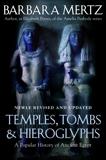 Temples, Tombs, and Hieroglyphs: A Popular History of Ancient Egypt, Mertz, Barbara