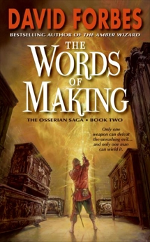 The Words of Making: The Osserian Saga: Book Two, Forbes, David