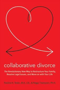 Collaborative Divorce: A New Paradigm, Tesler, Pauline H. & Thompson, Peggy