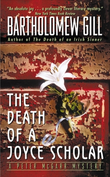 The Death of a Joyce Scholar: A Peter McGarr Mystery, Gill, Bartholomew