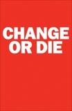 Change or Die: The Three Keys to Change at Work and in Life, Deutschman, Alan