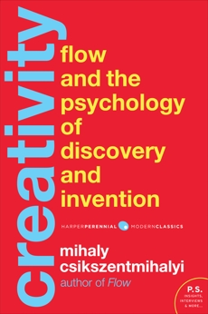Creativity: Flow and the Psychology of Discovery and, Csikszentmihalyi, Mihaly
