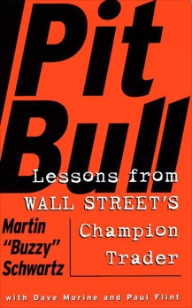 Pit Bull: Lessons from Wall Street's Champion Trad, Hempel, Amy & Schwartz, Martin
