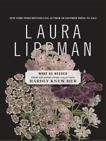 What He Needed, Lippman, Laura