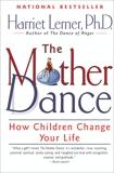 The Mother Dance: How Children Change Your Life, Lerner, Harriet