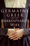 Shakespeare's Wife, Greer, Germaine