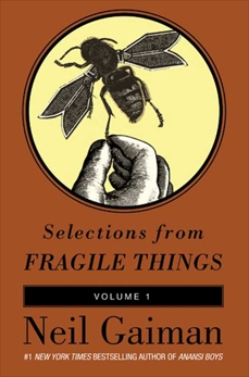 Selections from Fragile Things, Volume One: 4 Short Fictions and Wonders, Gaiman, Neil