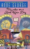Murder on a Bad Hair Day: A Southern Sisters Mystery, George, Anne