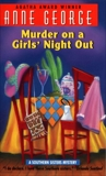 Murder on a Girls' Night Out: A Southern Sisters Mystery, George, Anne