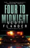 Four to Midnight: A Novel, Flander, Scott