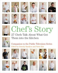 Chef's Story: 27 Chefs Talk About What Got Them into the Kitchen, Kuh, Patric & Hamilton, Dorothy & Hamilton, Dorothy
