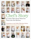 Chef's Story: 27 Chefs Talk About What Got Them into the Kitchen, Kuh, Patric & Hamilton, Dorothy