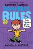 Roscoe Riley Rules #5: Don't Tap-Dance on Your Teacher, Applegate, Katherine