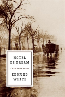 Hotel de Dream: A New York Novel, White, Edmund