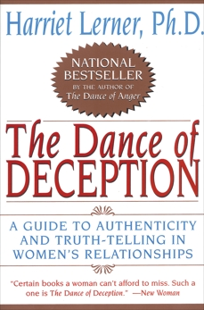 The Dance of Deception: Pretending and Truth-Telling in Women's, Lerner, Harriet