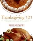 Thanksgiving 101: Celebrate America's Favorite Holiday with America's Thanksgiving Expert, Rodgers, Rick