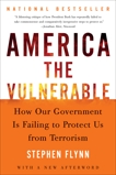 America the Vulnerable: Struggling to Secure the Homeland, Flynn, Stephen
