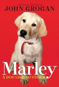 Marley: A Dog Like No Other, Grogan, John