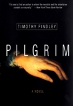 Pilgrim: A Novel, Findley, Timothy
