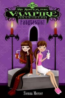 My Sister the Vampire #2: Fangtastic!, Mercer, Sienna