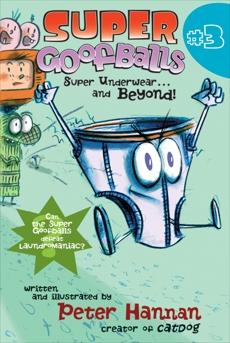 Super Goofballs, Book 3: Super Underwear...and Beyond!, Hannan, Peter