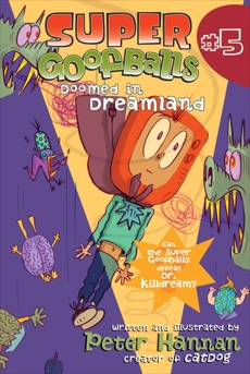 Super Goofballs, Book 5: Doomed in Dreamland, Hannan, Peter