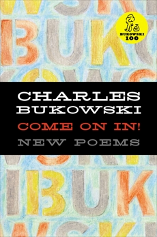 Come On In!, Bukowski, Charles