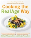 Cooking the RealAge (R) Way: Turn back your biological clock with more than 80 delicious and easy recipes, Roizen, Michael F. & La Puma, John