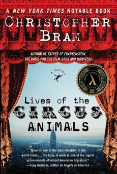 Lives of the Circus Animals: A Novel, Bram, Christopher